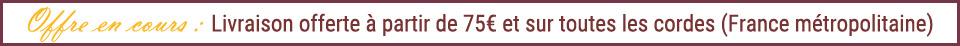 Livraison offerte à partir de 75€ de commande et sur toutes les cordes en France métropolitaine